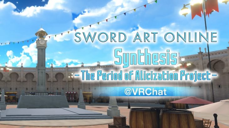 【DAY1】Sword Art Online Synthesis -The Period of Alicization Project-