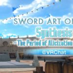 【DAY2】Sword Art Online Synthesis -The Period of Alicization Project-