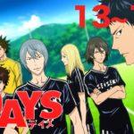 【13〜14話】TVアニメ「DAYS(デイズ)」 2021年1月30日土まで全24話期間限定公開!【公式アニメ全話】